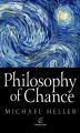 Okładka książki: Philosophy of Chance. A cosmic fugue with a prelude and a coda