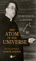Okładka książki: The Atom of the Universe    . The Life and Work of Georges Lemaître