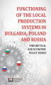 Okładka książki: Functioning of the Local Production Systems in Bulgaria, Poland and Russia. Theoretical and Economic Policy Issues