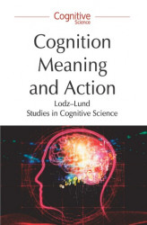 Okładka: Cognition, Meaning and Action. Lodz-Lund Studies in Cognitive Science