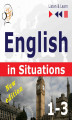 Okładka książki: English in Situations. 1-3 – New Edition: A Month in Brighton + Holiday Travels + Business English: (47 Topics – Proficiency level: B1-B2 – Listen ...
