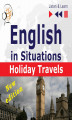 Okładka książki: English in Situations – Listen & Learn: Holiday Travels – New Edition (15 Topics – Proficiency level: B2)