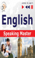 Okładka książki: English Speaking Master (Intermediate / Advanced level: B1–C1) - Dorota Guzik