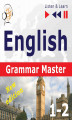 Okładka książki: English Grammar Master: Grammar Tenses + Grammar Practice – Advanced Level: B2-C1