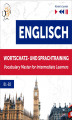 Okładka książki: Englisch Wortschatz- und Sprachtraining B1-B2 – Hören & Lernen: English Vocabulary Master for Intermediate Learners