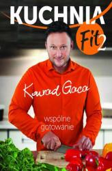 Kuchnia Fit 2 Wspolne Gotowanie Konrad Gaca 16 90 Zl Pdf