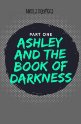 Okładka: Ashley and the Book of Darkness: part one