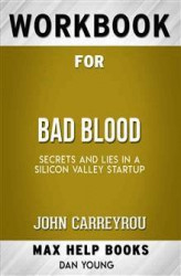 Okładka książki: Workbook for Bad Blood: Secrets and Lies in a Silicon Valley Startup