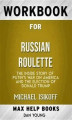 Okładka książki: Workbook for Russian Roulette: The Inside Story of Putin's War on America and the Election of Donald Trump
