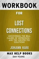 Okładka książki: Workbook for Lost Connections: Uncovering the Real Causes of Depression – and the Unexpected Solutions