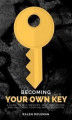 Okładka książki: Becoming Your Own Key