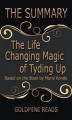 Okładka książki: The Life Changing Magic of Tyding Up - Summrized for Busy People