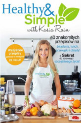 Okładka: Healthy and Simple with Kasia Rain